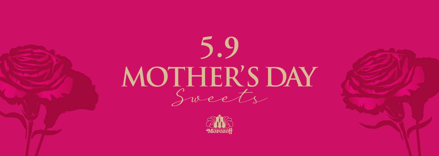 5/9 MOTHER'S DAY Sweets